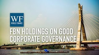 FBN Holdings focuses on synergies, efficiencies, and good corporate governance | World Finance