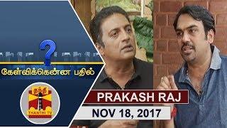 (18/11/2017) Kelvikkenna Bathil | Exclusive Interview with Actor Prakash Raj  | Thanthi TV