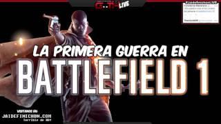 BATTLEFIELD 1! EN VIVO #JaidefinichonLIVE en Español - GOTH