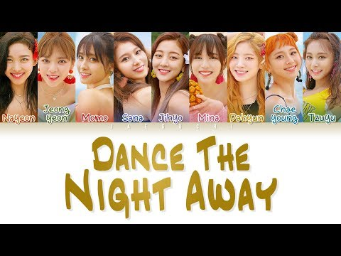 TWICE (트와이스) - 'DANCE THE NIGHT AWAY' LYRICS (Color Coded EngRomHan가사)