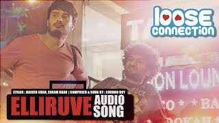 AUDIO SONG   ELLIRUVE song from LOOSE CONNECTION   KANNADA WEBSERIES