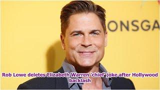 Rob Lowe deletes Elizabeth Warren