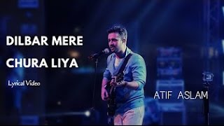 Atif Aslam | Dilbar Mere | Chura Liya | Lyrical Video | Old Songs | Asha Bhosle | Kishore Kumar