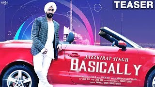 Basically (Teaser) | Jazzkirat Singh | New Punjabi Song 2018 | Coming Soon