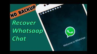 How to Recover whatsapp deleted chat without backup 2018