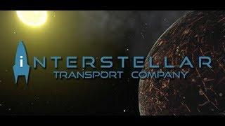 Let's Play a Little: Interstellar Transport Company - Part 1