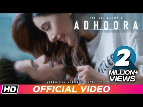 Xxx Mp4 Adhoora Tabish Pasha Ft Anaya Shah Dhruwal Patel Latest Hindi Song 2019 3gp Sex