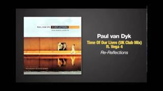 Paul van Dyk ft. Vega 4 - Time Of Our Lives (UK Club Mix)