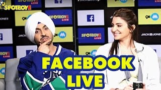 Facebook Live with Anushka Sharma and Diljit Dosanjh for Phillauri by Shardul Pandit | SpotboyE