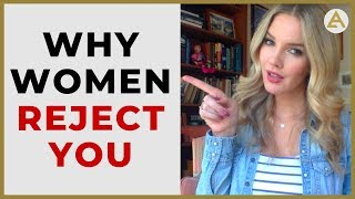 5 Reasons Why Women Reject Men (And how to FIX it!)