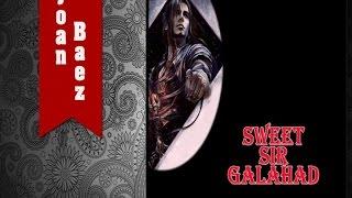 SWEET SIR GALAHAD (With Lyrics)  -  Joan Baez