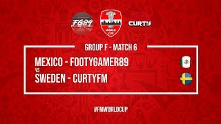 Mexico vs Sweden   FootyGamer89 vs CurtyFM   Football Manager 2018   #FMWorldCup