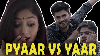 PYAR vs YAAR    RAAHII FILMS