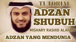 TUTORIAL BELAJAR ADZAN SHUBUH SYAIKH MISHARY RASHID #ADZAN YANG MENDUNIA