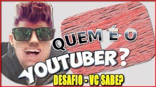 Quem é O YouTuber?