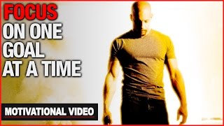 Focus On One Goal At A Time - Motivational Video