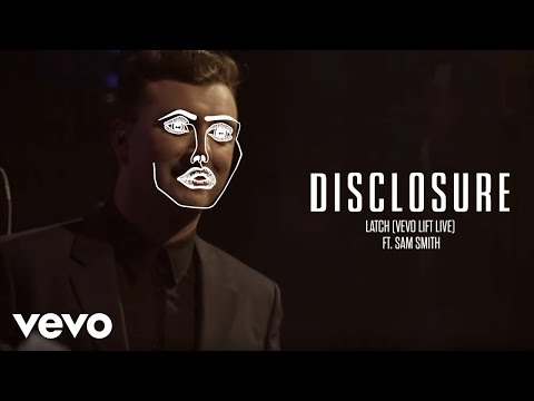Disclosure - Latch (Vevo LIFT Live) ft. Sam Smith Mp3