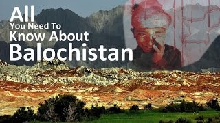 All You Need To Know About Balochistan
