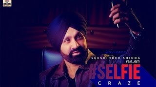 SELFIE CRAZE - OFFICIAL VIDEO -  SUKSHINDER SHINDA (2016)