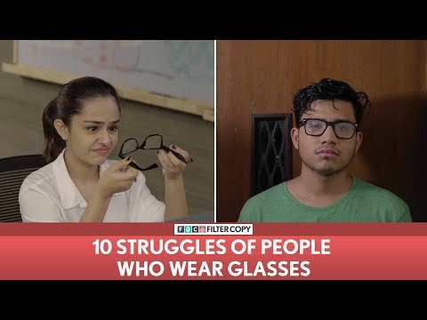 Xxx Mp4 FilterCopy 10 Struggles Of People Who Wear Glasses Ft Apoorva Arora And Aniruddha Banerjee 3gp Sex