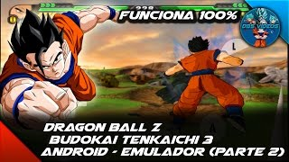(DESCARGAR) DRAGON BALL Z BUDOKAI TENKAICHI 3 ANDROID  FUNCIONA 100% EMULADOR (PARTE 2) - DBS VIDEOS