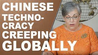 Chinese Technocracy Creeping Globally