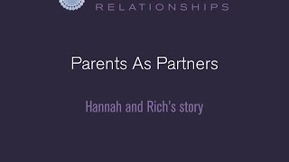 Parents as Partners Programme: Hannah and Rich