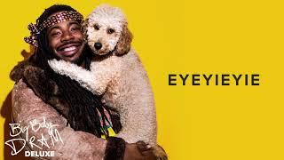 DRAM - Eyeyieyie (Official Audio)