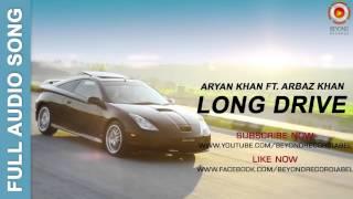 Long Drive | Full Audio Song | Aryan Khan ft. Arbaz Khan | Beyond Records