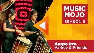 Aarpo Irro - Varkey & Friends - Music Mojo Season 5 - Kappa TV