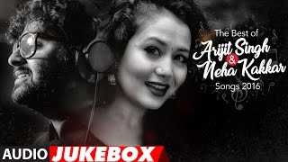 The Best Of Arijit Singh & Neha Kakkar Songs 2016 | Audio Jukebox | T-Series
