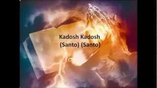 Santo (Kadosh) - Hebreos Mesiánicos canción con letra en Español