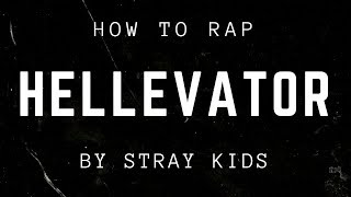 HOW TO RAP HELLEVATOR BY STRAY KIDS | minergizer