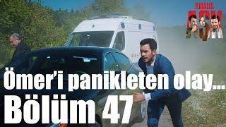 Kiralık Aşk 47. Bölüm - Ömer'i Panikleten Olay...