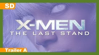 X-Men: The Last Stand (2006) Trailer A