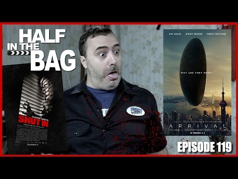 Half in the Bag Episode 119 Shut in and Arrival
