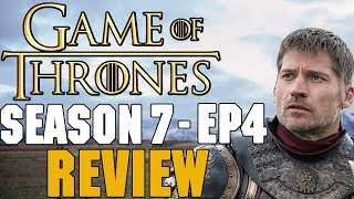 Game of Thrones Season 7 Episode 4 Review - Spoils of War