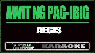 Awit Ng Pagibig - AEGIS (KARAOKE)