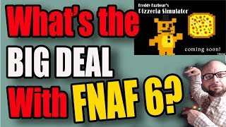 The BIg Deal with FNAF 6:  Five Nights at Freddy's 6 Explained for Newbies and Parents