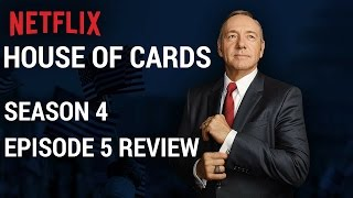 House Of Cards Season 4 Episode 5 Review - Chapter 44 Review #HOC
