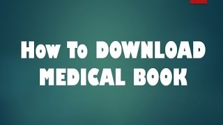 How To DOWNLOAD MEDICAL BOOKS | Medical Book Free | Free Medical Book