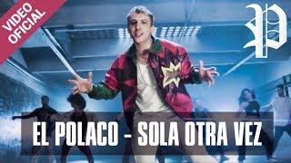 El Polaco - Sola Otra Vez (Video Clip Oficial)