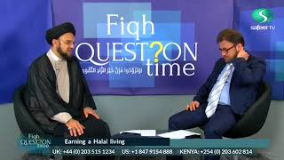 Fiqh Question Time EP02 Syed M. ALMUSAWI Earning A Halal Living