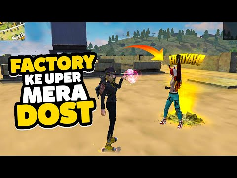 I Found My Friend On Factory Top Free Fire Desi Gamers
