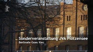 JVA Plötzensee penal institution | Berlinale Goes Kiez Special Event 2019