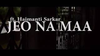 Next Level Gang - Jeo Na Maa (teaser) | Haimanti Sarkar |