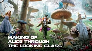 Behind The Scenes: Making Of Alice Through The Looking Glass | Making The Movies