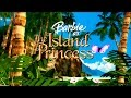 Barbie as The Island Princess - Opening