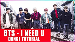 BTS(방탄소년단) - I NEED U |Dance Tutorial| Español