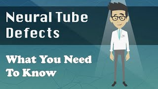 Neural Tube Defects - What You Need To Know
